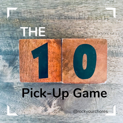 The 10-Pick-Up-Game Rock Your Chores