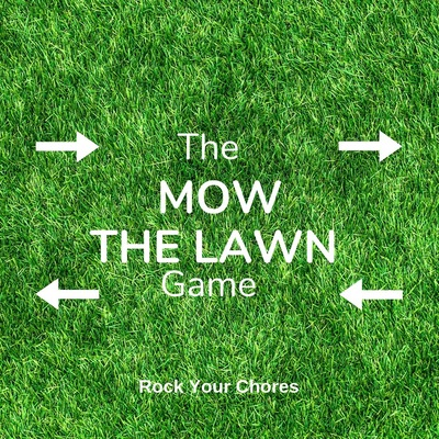 The Mow the Lawn Game Rock Your Chores